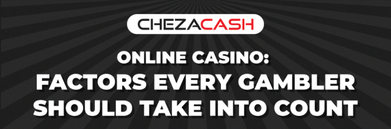 Online Casino: Factors Every Gambler Should Take into Account